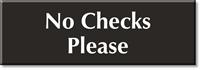 No Checks Please Select-a-Color Engraved Sign