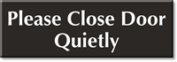 Please Close Door Quietly Engraved Sign