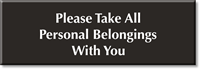 Please Take Personal Belongings With You Engraved Sign