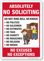 Absolutely No Soliciting Do Not Ring Bell or Knock No Excuses No Exceptions