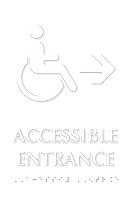 Accessible Entrance with Right Arrow Braille Sign