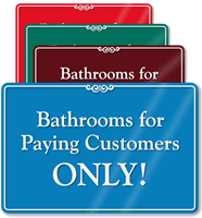 Bathrooms For Paying Customers Only Showcase Wall Sign