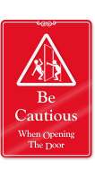 Be Cautious, When Opening The Door Wall Sign