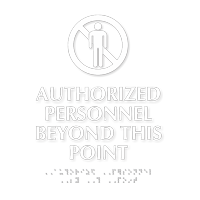 Authorized Personnel Beyond This Point Sign with Braille