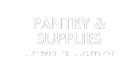 TactileTouch™ Pantry And Supplies ADA Sign with Braille