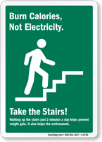 Burn Calories Not Electricity Take Stairs Sign