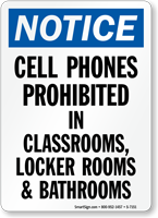 Cell Phones Prohibited Classrooms Locker Rooms Bathrooms Sign