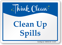 Clean Up Spills Think Clean Sign