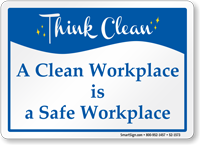 Clean Workplace Is A Safe Workplace Sign