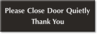 Close Door Quietly Thank You Select-a-Color Engraved Sign