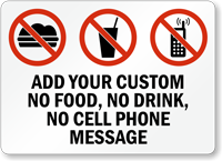 Custom No Food, Drink or Cell Phone Sign