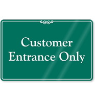 Customer Entrance Only ShowCase Wall Sign