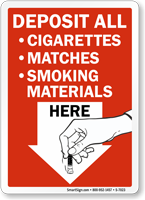 Deposit All Cigarettes, Matches, Smoking Materials Here Sign