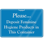 Deposit Feminine Hygiene Products In Container Wall Sign