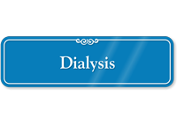 Dialysis Showcase Hospital Sign
