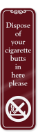 Dispose Cigarette Butts Here Please ShowCase Wall Sign