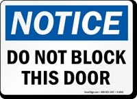 Notice Block This Door Sign
