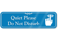 Quiet Please Do Not Disturb Showcase Wall Sign