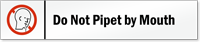 Do Not Pipet By Mouth Magnetic Door Sign