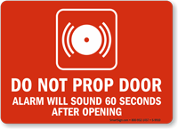 Do Not Prop Door Alarm Will Sound Sign