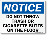 Do Not Throw Trash Cigarette Butts Sign