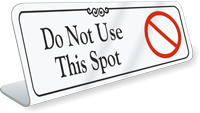 Do Not Use This Spot ShowCase Desk Sign