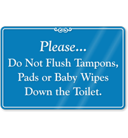 Please Do Not Flush Tampons, Pads Toilet Sign