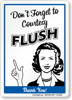 Don't Forget To Courtesy Flush Thank You Sign