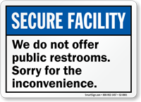 We Do Not Offer Public Restrooms Sorry Sign