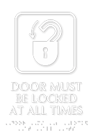 Door Must Be Locked All Times Braille Sign