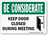 Keep Door Closed During Meeting Be Considerate Sign