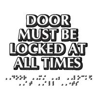 Door Must Be Locked All Times ADA Sign