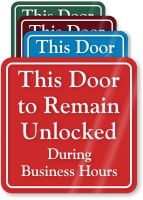 Door Remain Unlocked During Business Hours Wall Sign