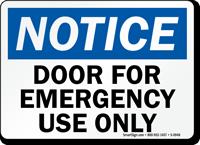 Notice Door Emergency Use Only Sign