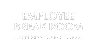 Employee Break Room Tactile Touch Braille Sign