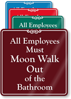 Employees Must Moon Walk Humorous Restroom Sign