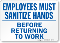 Employees Sanitize Hands Before Returning Work Sign