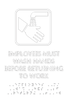 Employees Must Wash Hands Braille Door Sign