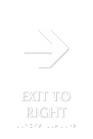 Exit To Right Tactile Touch Braille Sign