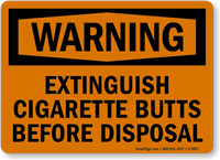 Extinguish Cigarette Butts Before Disposal Warning Sign