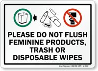 Do Not Flush Feminine Products, Trash Or Disposable Sign