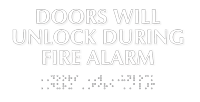Doors Will Unlock During Fire Alarm Braille Sign