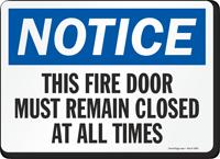 Notice Fire Door Must Remain Closed Sign
