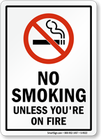 NO SMOKING, UNLESS YOU'RE ON FIRE Sign