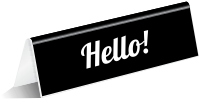 Hello! Tabletop Tent Sign