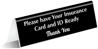 Please Have Insurance Card And ID Ready Sign