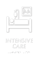 Intensive Care TactileTouch Braille Sign with ICU Symbol
