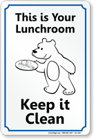 Its Your Lunchroom, Keep It Clean Sign