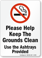 Help Keep Grounds Clean, Use Ashtrays Smoking Sign