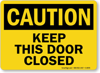 Caution Keep This Door Closed Sign